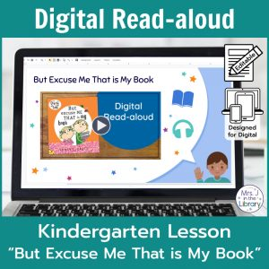 "Laptop computer screen showing ""But Excuse Me That is My Book"" Digital Read-aloud title slide with 2 banners reading Digital Read-aloud and Kindergarten Lesson ""But Excuse Me That is My Book"""