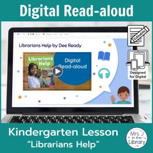 "Laptop computer screen showing ""Librarians Help"" Digital Read-aloud title slide with 2 banners reading Digital Read-aloud and Kindergarten Lesson ""Librarians Help"""