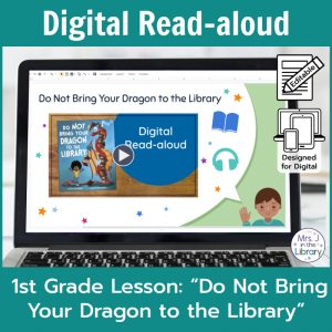 "Laptop computer screen showing ""Do Not Bring Your Dragon to the Library"" Digital Read-aloud title slide with 2 banners reading Digital Read-aloud and 1st Grade Lesson ""Do Not Bring Your Dragon to the Library"""