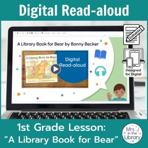 "Laptop computer screen showing ""A Library Book for Bear"" Digital Read-aloud title slide with 2 banners reading Digital Read-aloud and 1st Grade Lesson ""A Library Book for Bear"""