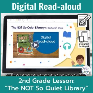 "Laptop computer screen showing ""The Not So Quiet Library"" Digital Read-aloud title slide with 2 banners reading Digital Read-aloud and 2nd Grade Lesson ""The Not So Quiet Library"""